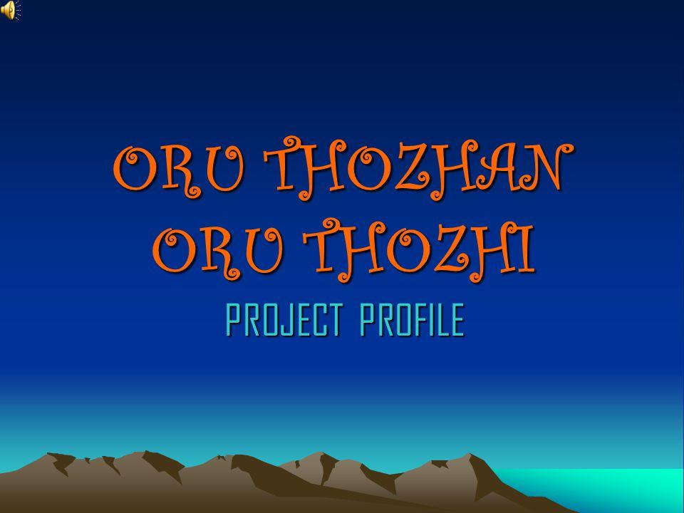 ORU THOZHAN ORU THOZHI PROJECT PROFILE