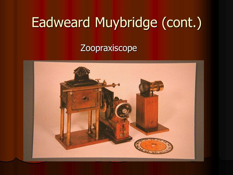 Eadweard Muybridge (cont.) Zoopraxiscope