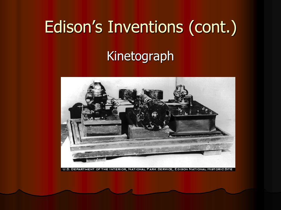 Edisons Inventions (cont.) Kinetograph