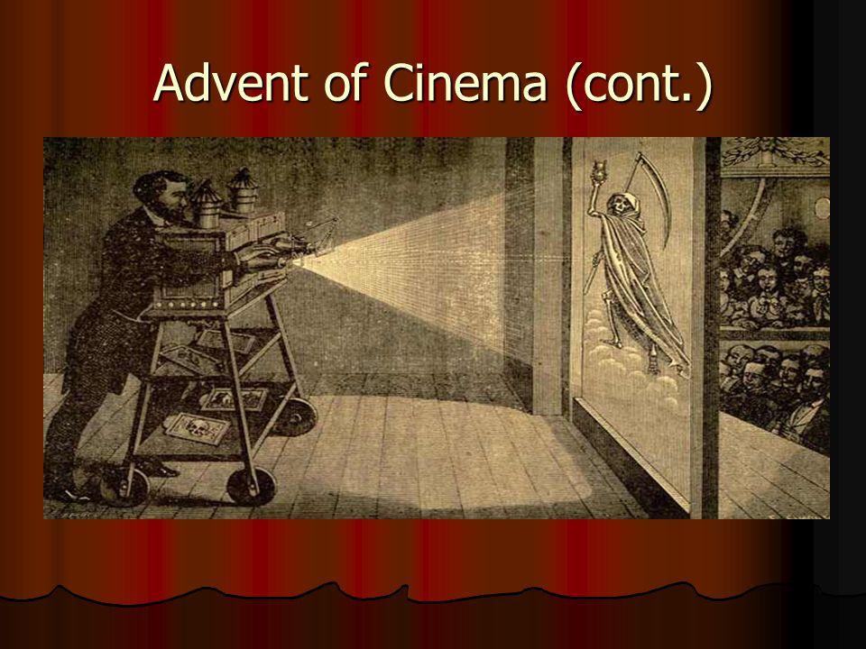 Advent of Cinema (cont.)