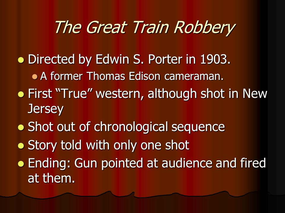 The Great Train Robbery Directed by Edwin S. Porter in 1903.