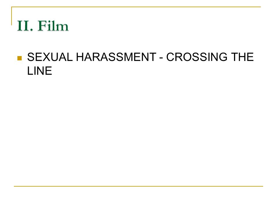 SEXUAL HARASSMENT - CROSSING THE LINE