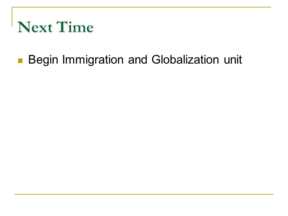 Begin Immigration and Globalization unit