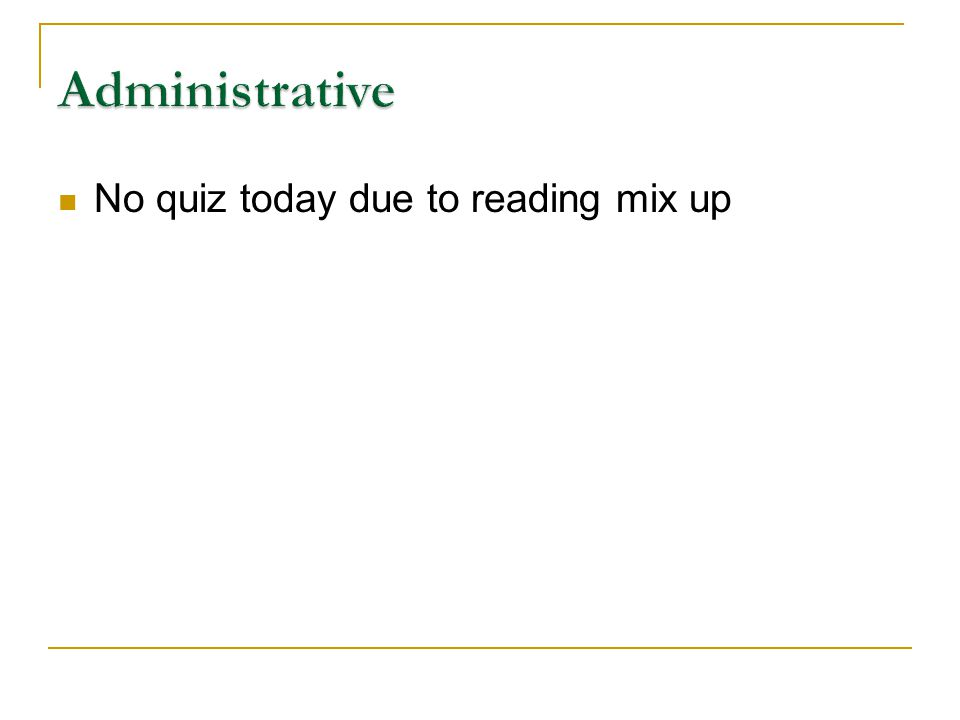 No quiz today due to reading mix up