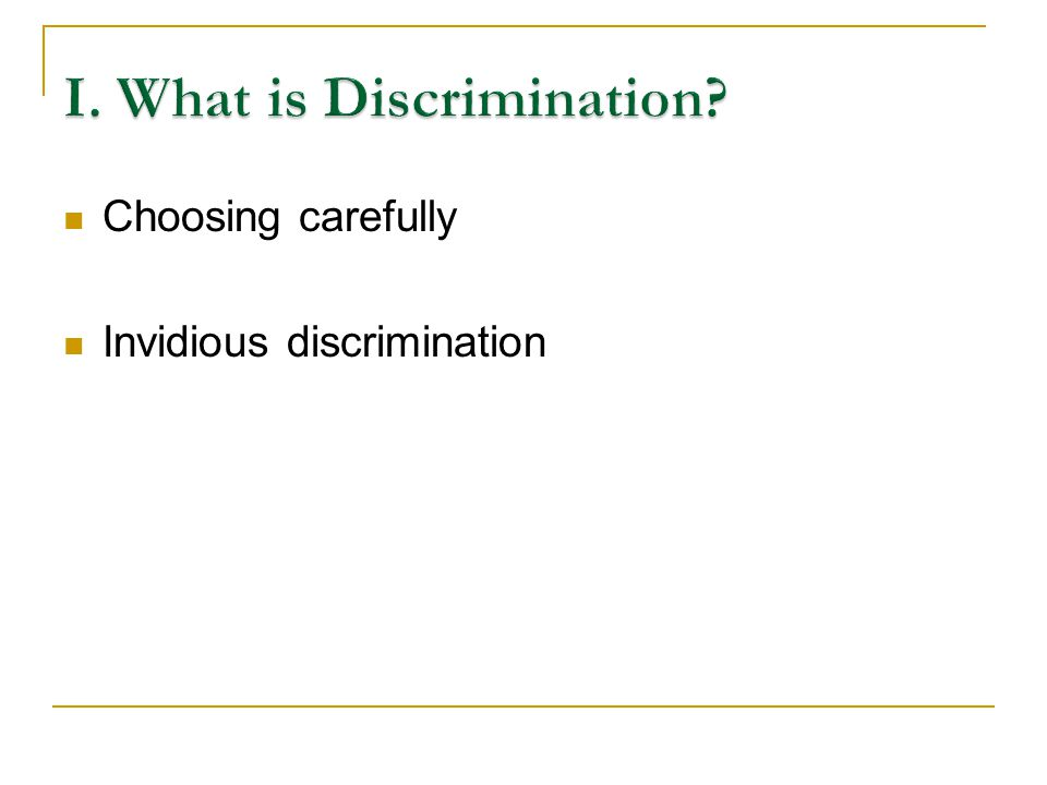 Choosing carefully Invidious discrimination