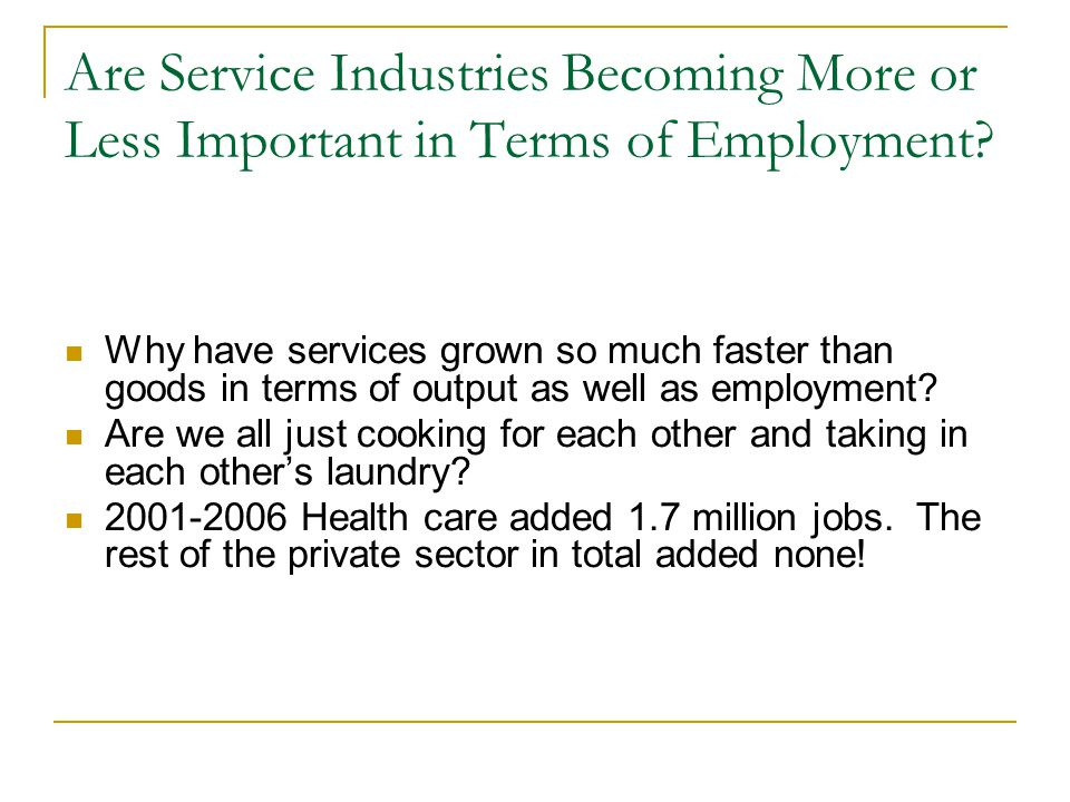 Are Service Industries Becoming More or Less Important in Terms of Employment.