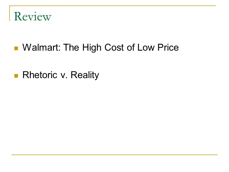 Review Walmart: The High Cost of Low Price Rhetoric v. Reality