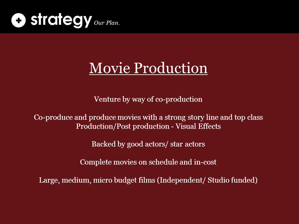 Movie Production Venture by way of co-production Co-produce and produce movies with a strong story line and top class Production/Post production - Vis