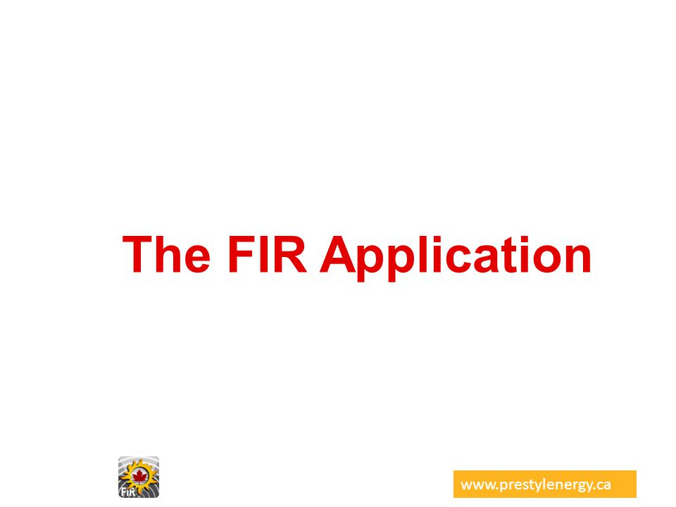 The FIR Application www.prestylenergy.ca