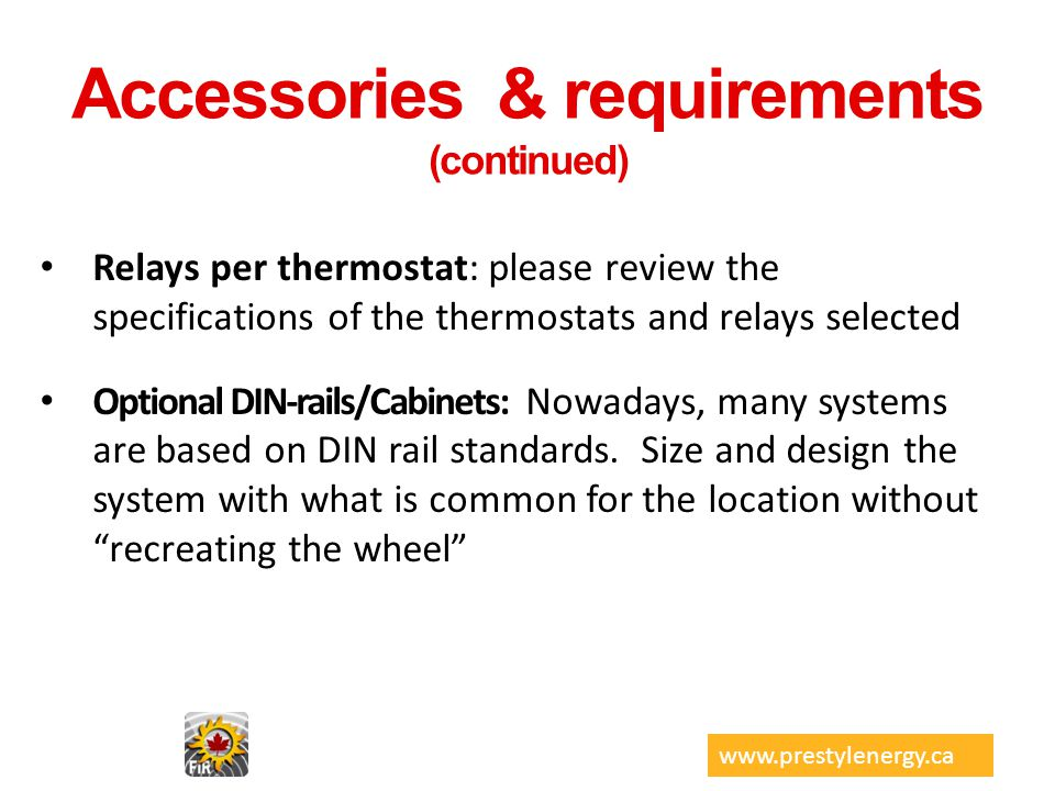Accessories & requirements (continued) Relays per thermostat: please review the specifications of the thermostats and relays selected Optional DIN-rai