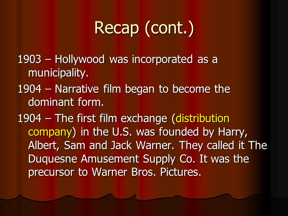 Recap (cont.) 1903 – Hollywood was incorporated as a municipality.