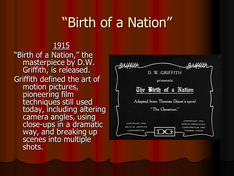 Birth of a Nation 1915 1915 Birth of a Nation, the masterpiece by D.W.