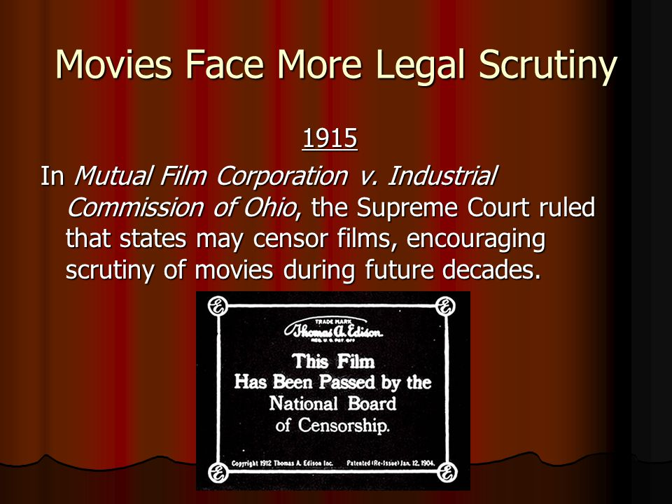 Movies Face More Legal Scrutiny 1915 1915 In Mutual Film Corporation v.