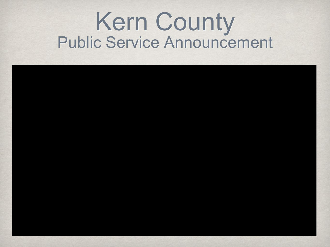 Kern County Public Service Announcement