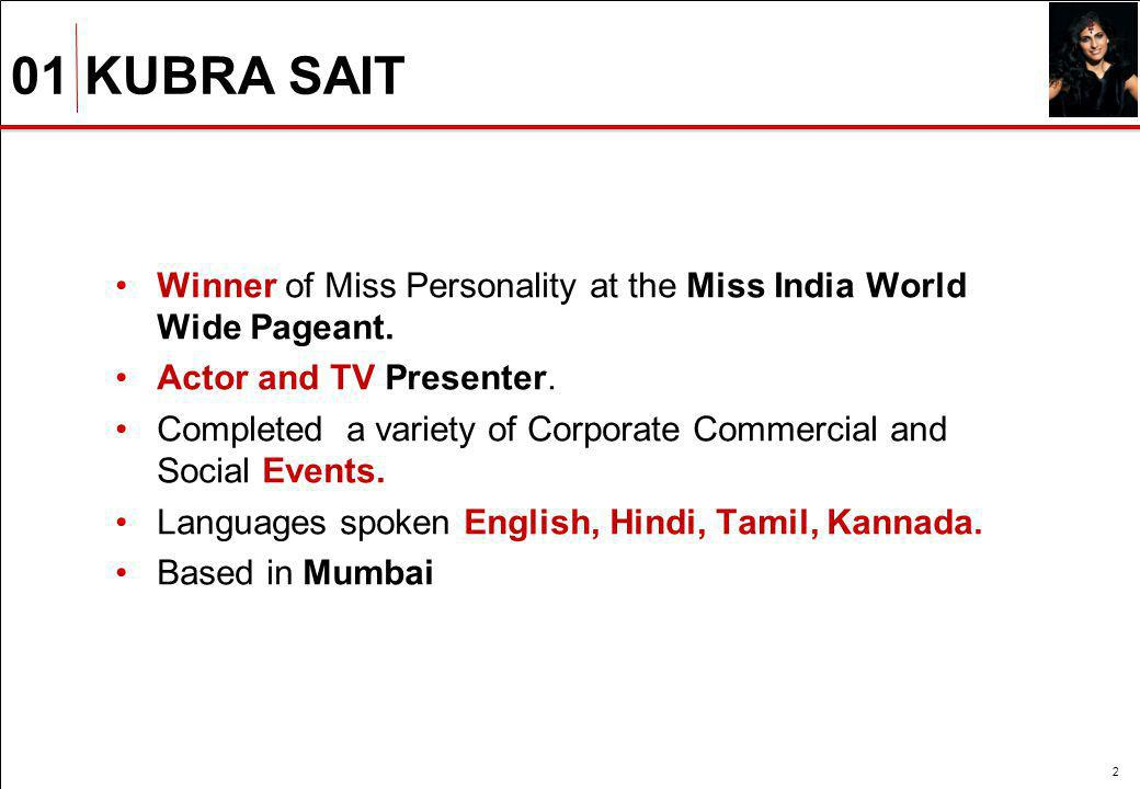 Winner of Miss Personality at the Miss India World Wide Pageant. Actor and TV Presenter. Completed a variety of Corporate Commercial and Social Events