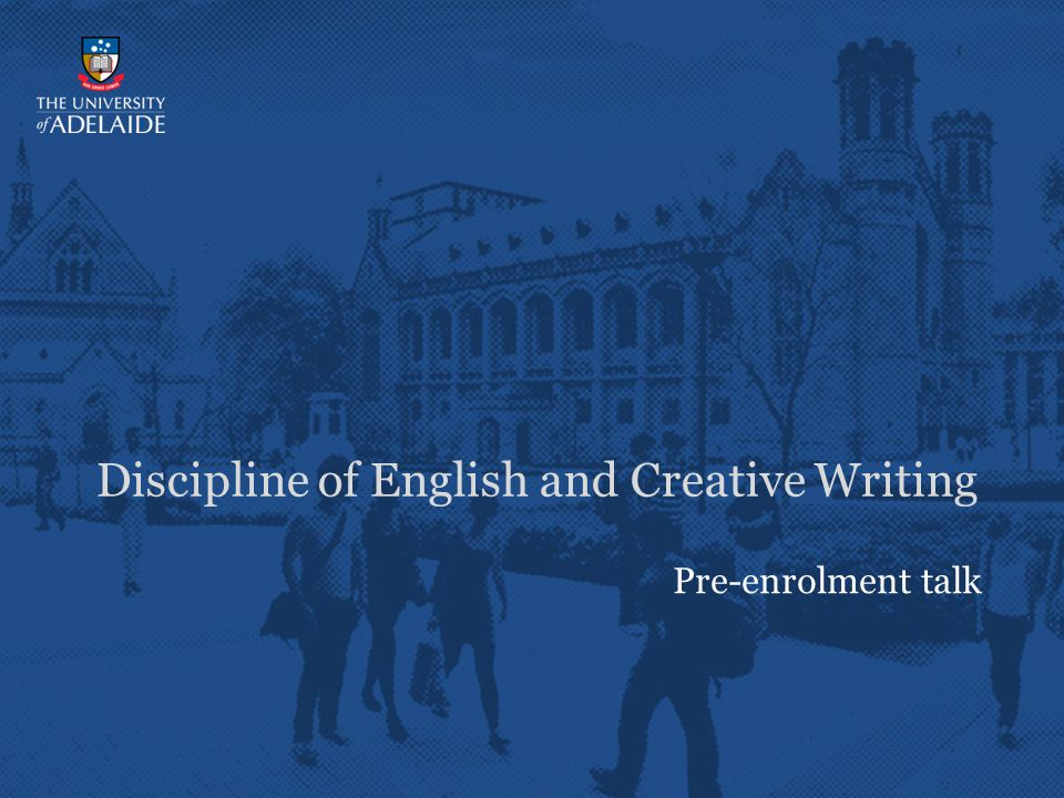 Pre-enrolment talk Discipline of English and Creative Writing