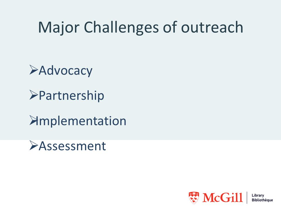 Key Challenges of outreach / Advocacy / Partnership / Implementation / Assessment