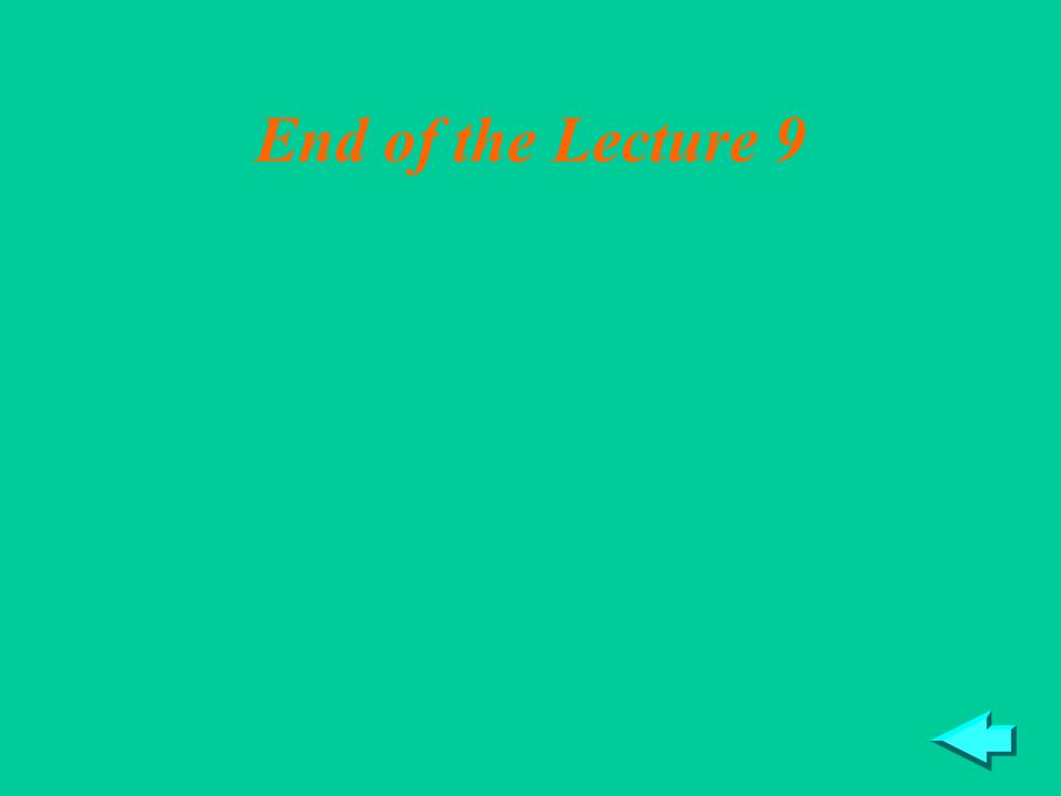 23 End of the Lecture 9