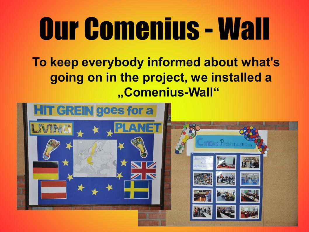 Our Comenius - Wall To keep everybody informed about what's going on in the project, we installed a Comenius-Wall