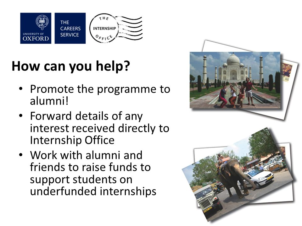 How can you help. Promote the programme to alumni.