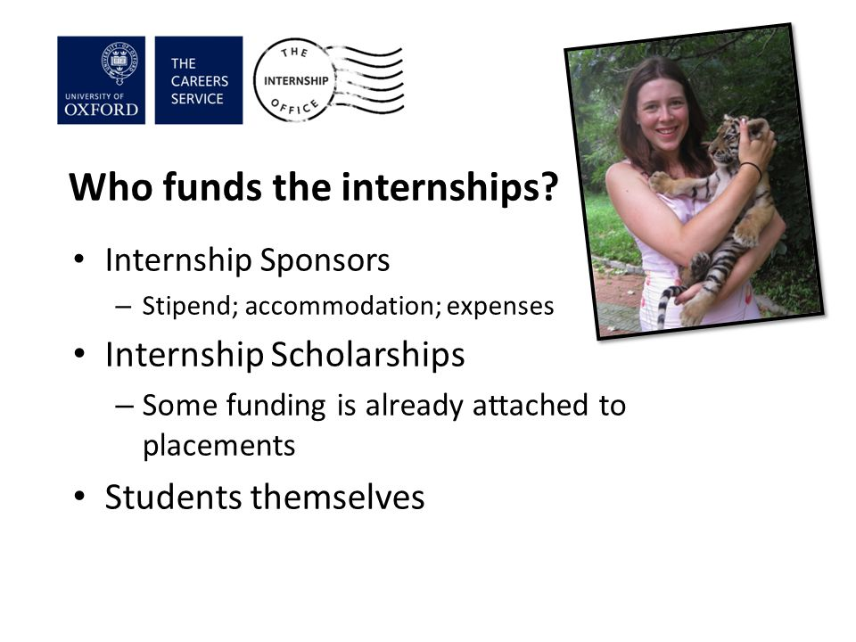 Who funds the internships.