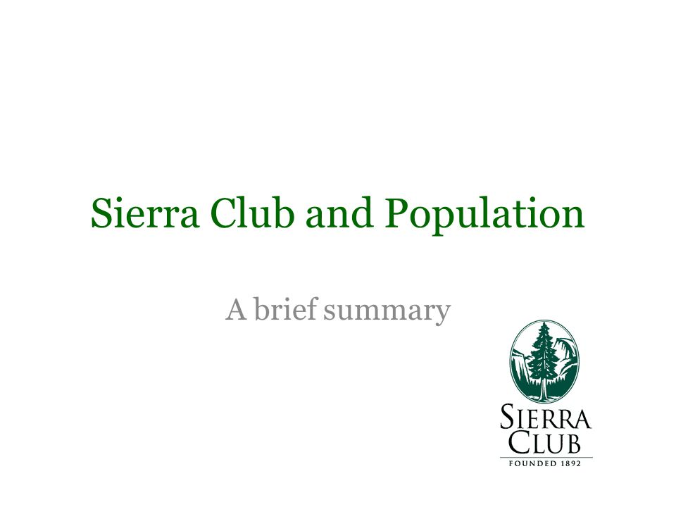 A brief summary Sierra Club and Population