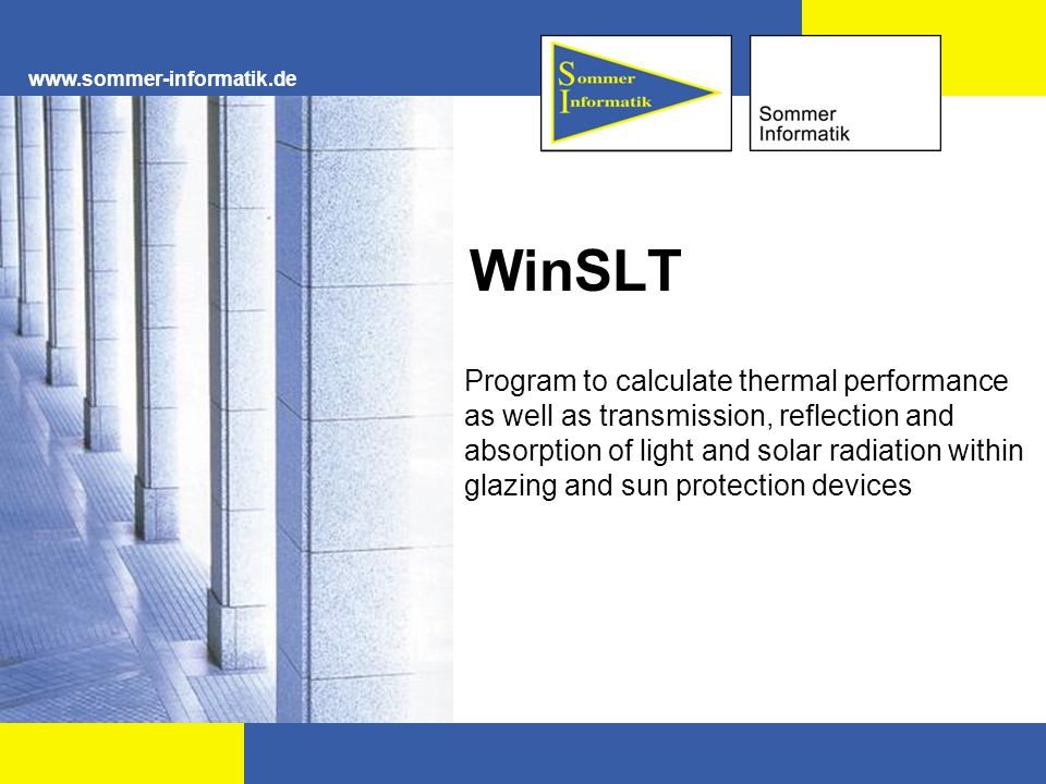 www.sommer-informatik.de WinSLT Program to calculate thermal performance as well as transmission, reflection and absorption of light and solar radiati