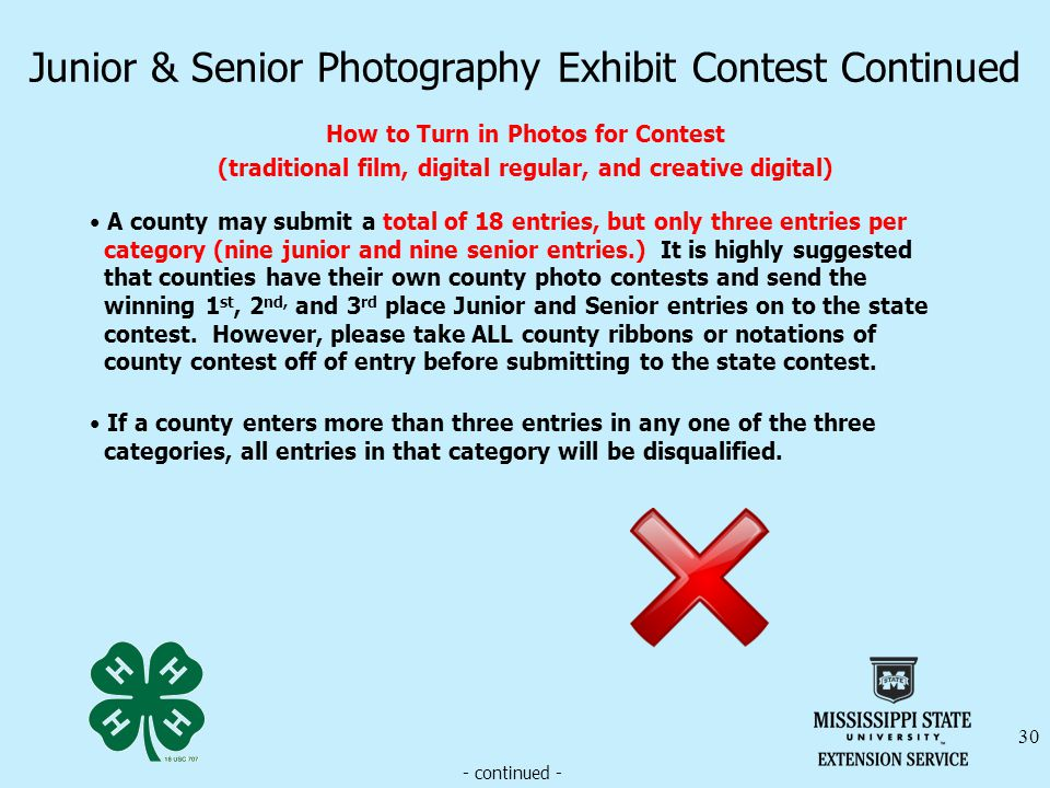 Junior & Senior Photography Exhibit Contest Continued How to Turn in Photos for Contest (traditional film, digital regular, and creative digital) 30 A