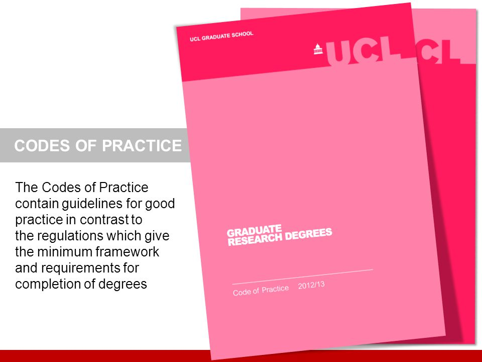CODES OF PRACTICE The Codes of Practice contain guidelines for good practice in contrast to the regulations which give the minimum framework and requi