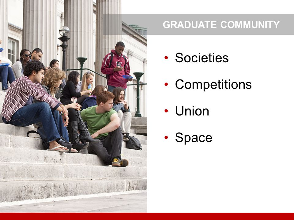 Societies Competitions Union Space GRADUATE COMMUNITY