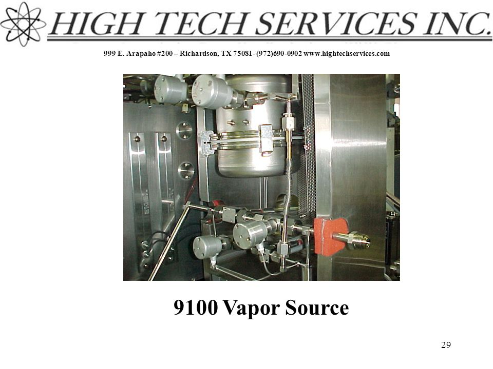 999 E. Arapaho #200 – Richardson, TX 75081- (972)690-0902 www.hightechservices.com 29 9100 Vapor Source