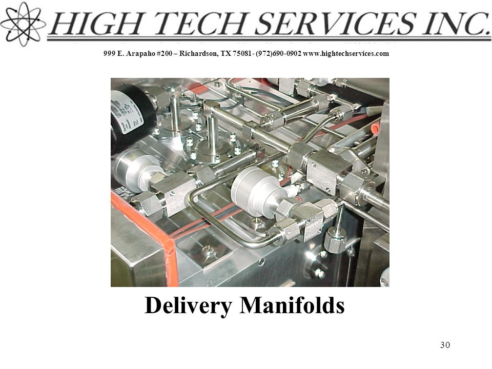 999 E. Arapaho #200 – Richardson, TX 75081- (972)690-0902 www.hightechservices.com 30 Delivery Manifolds