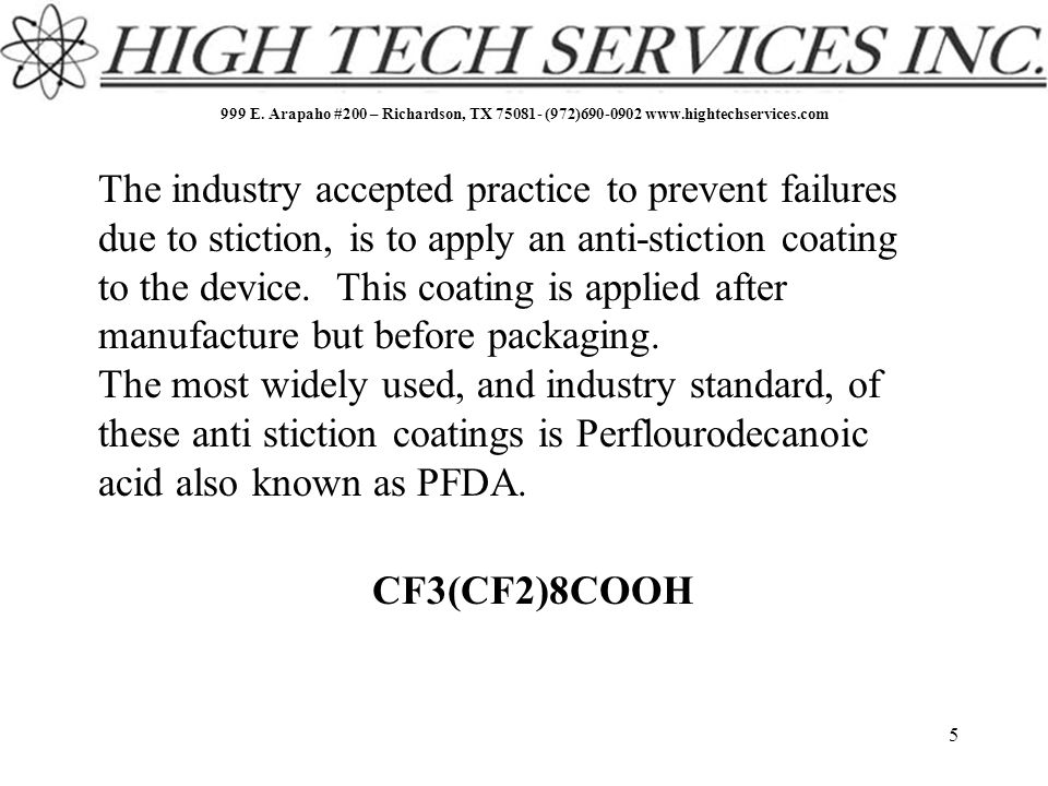 999 E. Arapaho #200 – Richardson, TX 75081- (972)690-0902 www.hightechservices.com 5 The industry accepted practice to prevent failures due to stictio
