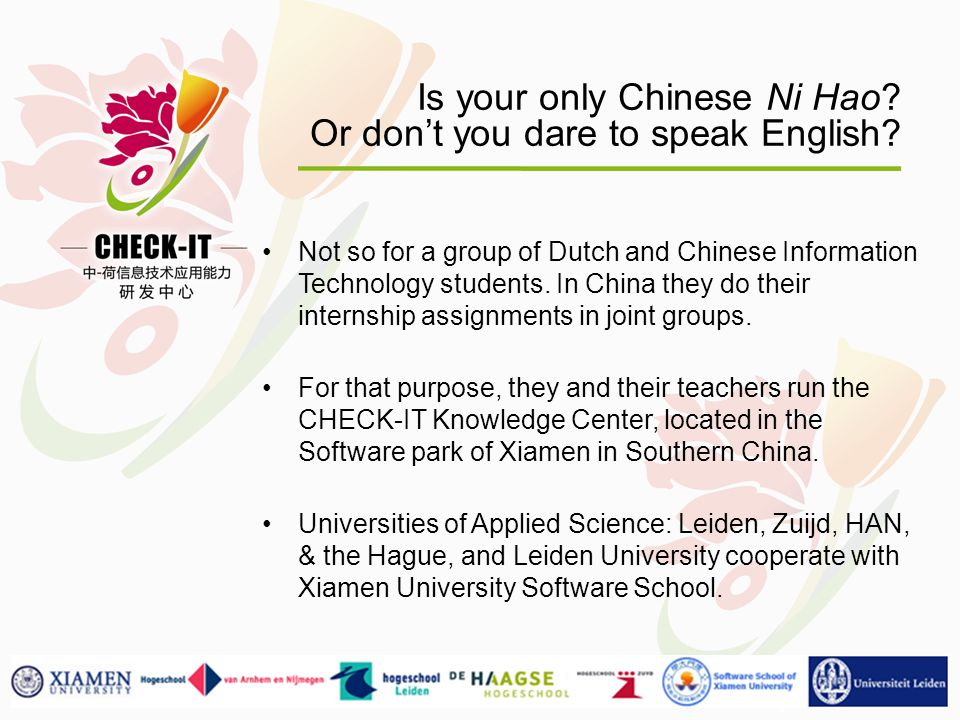Leiden University to discover Is your only Chinese Ni Hao.