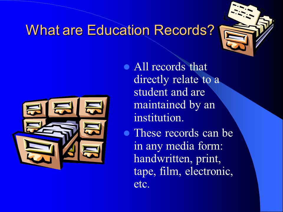 What Education Records are not: Sole Possession Records– personal notes kept by a faculty/staff member as a memory aid if not shared with anyone else Law Enforcement Records – maintained solely for law enforcement purposes & revealed only to law enforcement agencies.