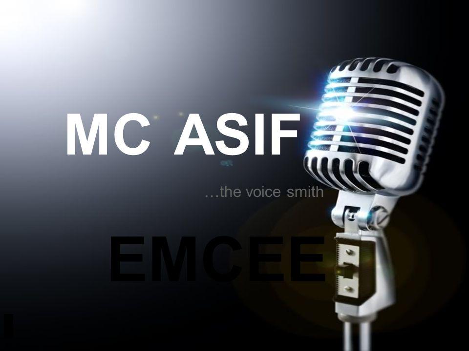 EMCEE MC ASIF …the voice smith