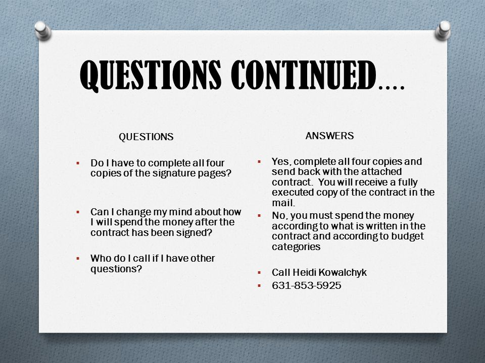 QUESTIONS CONTINUED …. QUESTIONS Do I have to complete all four copies of the signature pages.