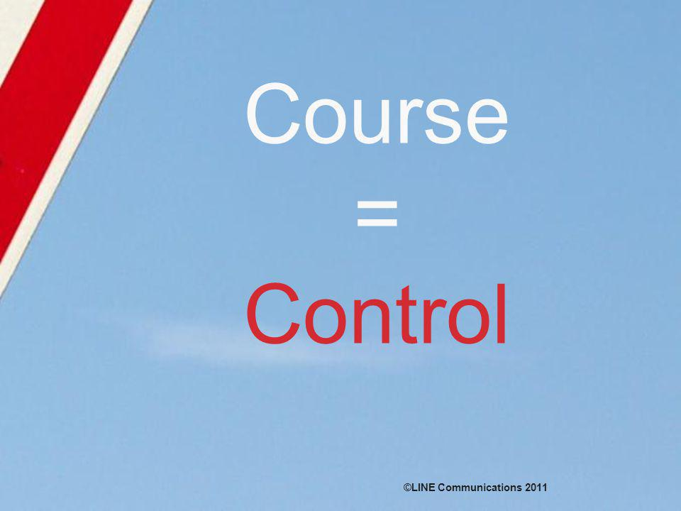 Course = Control ©LINE Communications 2011