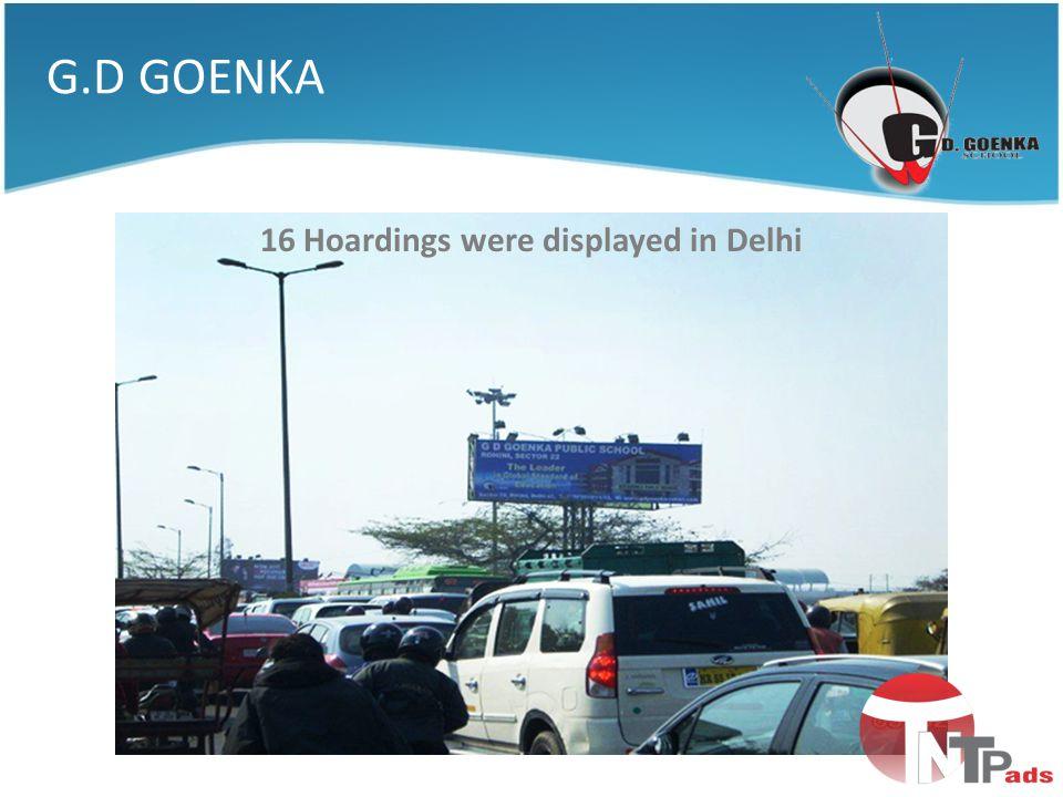 G.D GOENKA 16 Hoardings were displayed in Delhi