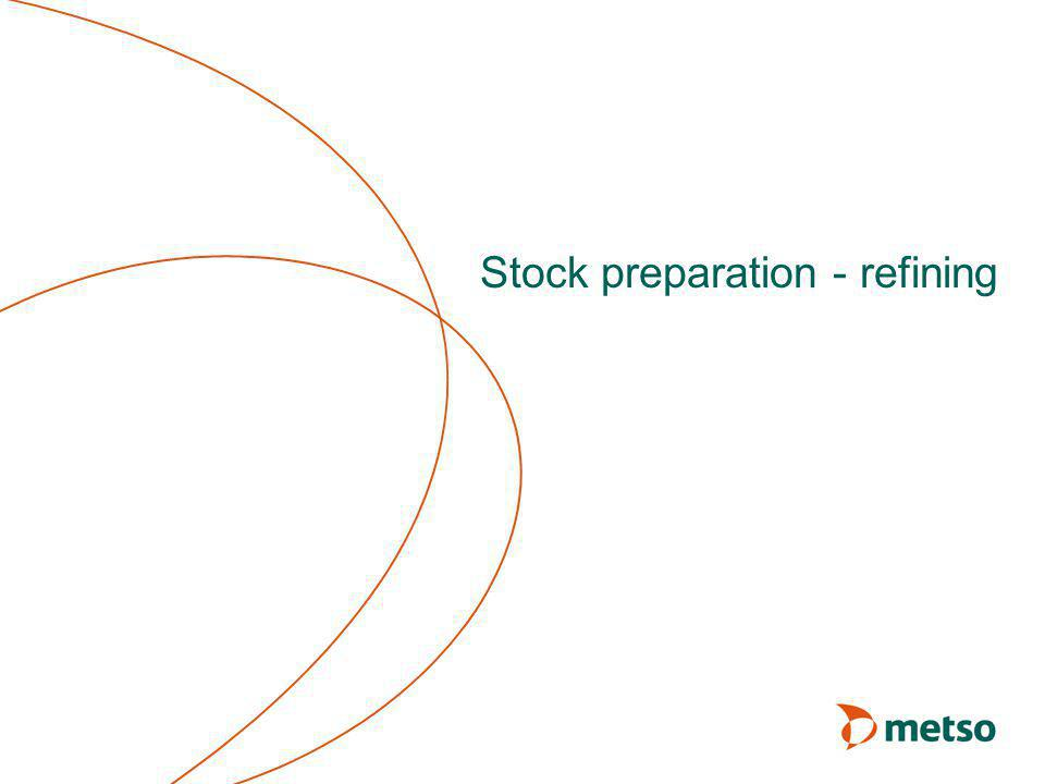 Stock preparation - refining