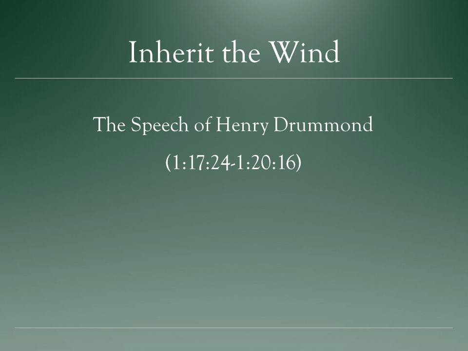 The Speech of Henry Drummond (1:17:24-1:20:16)