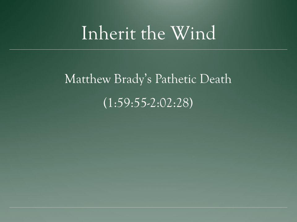 Inherit the Wind Matthew Bradys Pathetic Death (1:59:55-2:02:28)