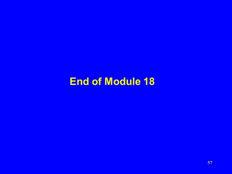 57 End of Module 18