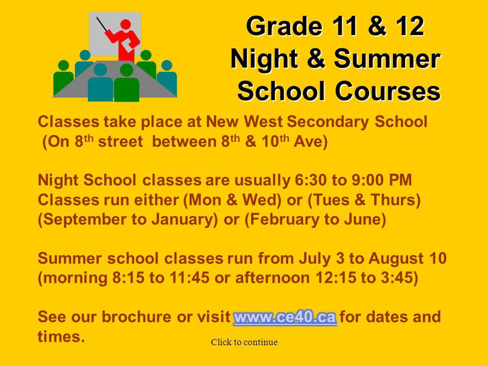 Grade 11 & 12 ClassroomCourses September to January or (February to June) Civics 11 (Accounting 11) Business Computer Applications 11 Communications 11 Communications 12 Data Management 12 DFT12: Film 12 English 12 Writing 12 Math 11 Pre-Calculus Math 10 - for adults Click to continue No Grade 11 & 12 classroom courses on our site in the summer.