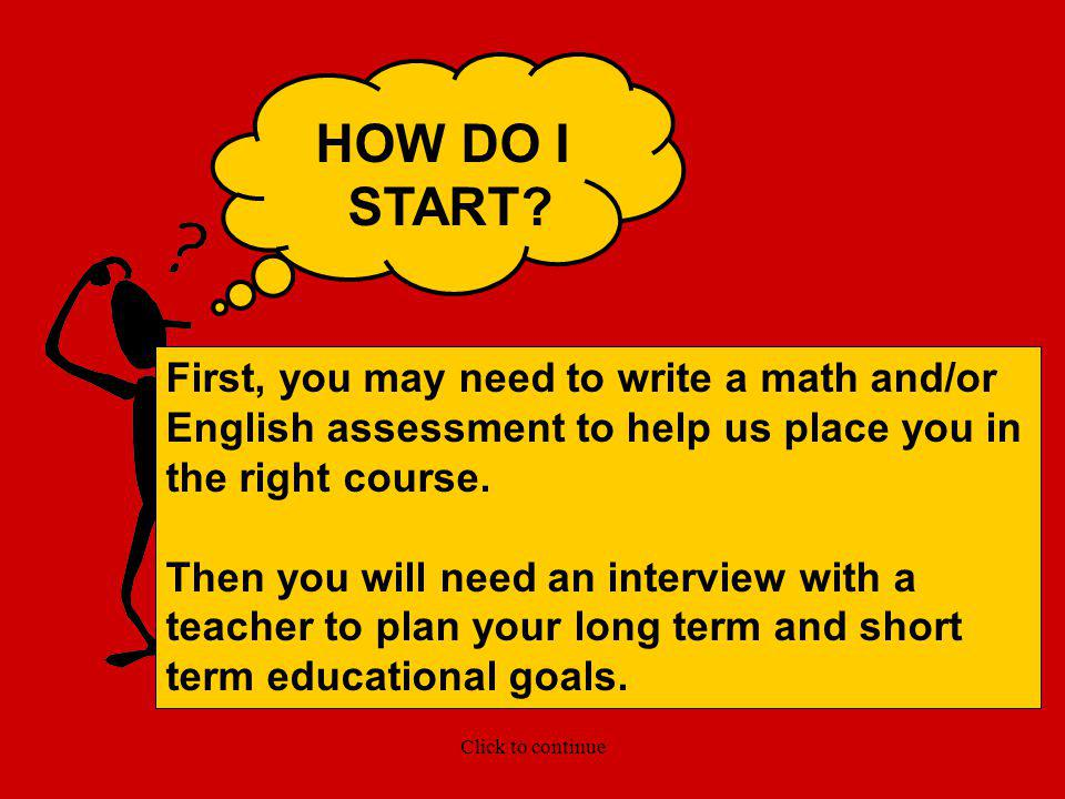 HOW LONG will I take to finish all the courses? An instructor will help you PLAN YOUR STUDY PROGRAM! Every student will require a different amount of
