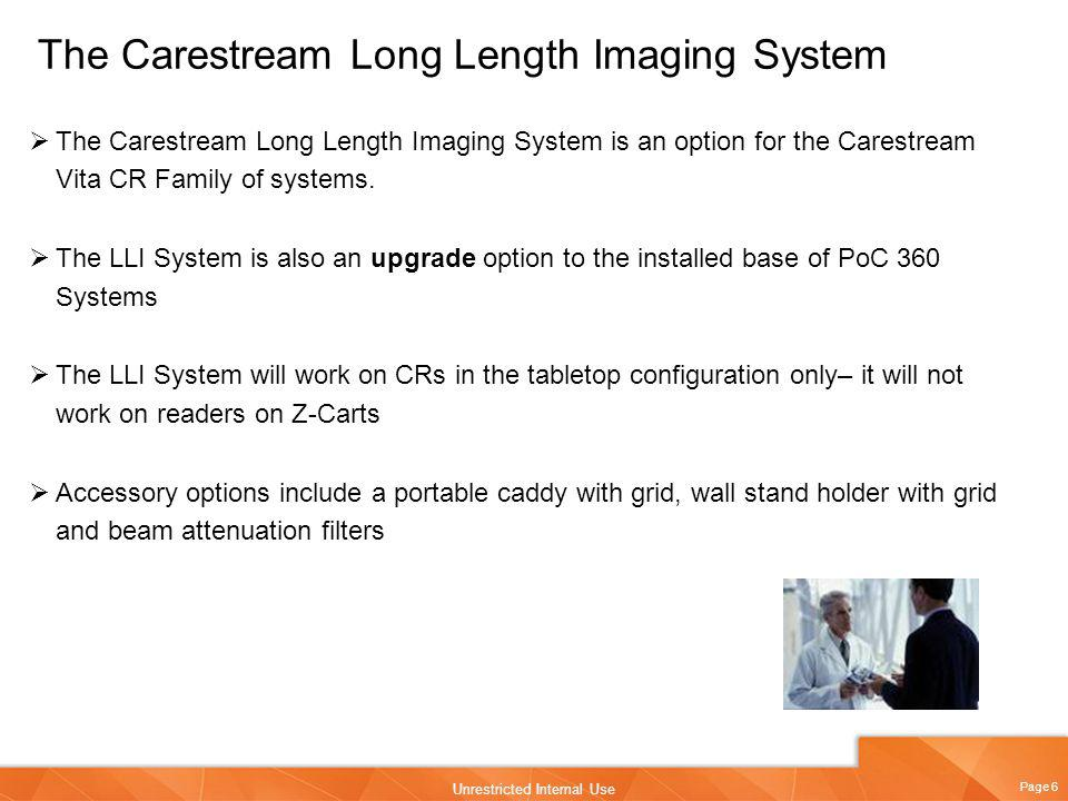 Page 6 Unrestricted Internal Use The Carestream Long Length Imaging System The Carestream Long Length Imaging System is an option for the Carestream V