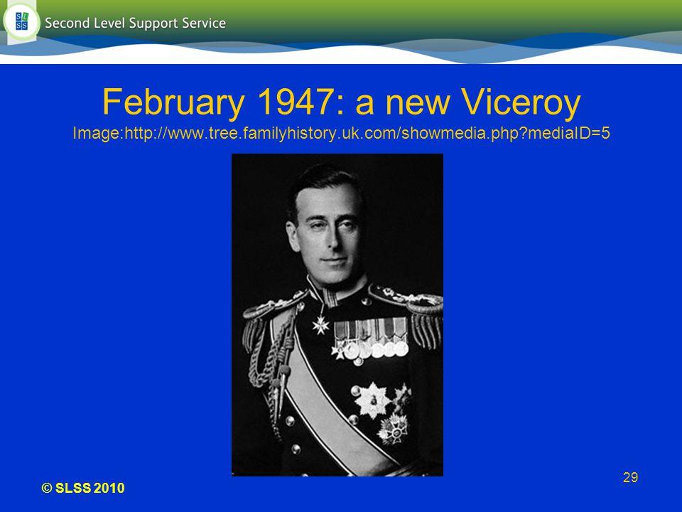 © SLSS 2010 29 February 1947: a new Viceroy Image:http://www.tree.familyhistory.uk.com/showmedia.php?mediaID=5