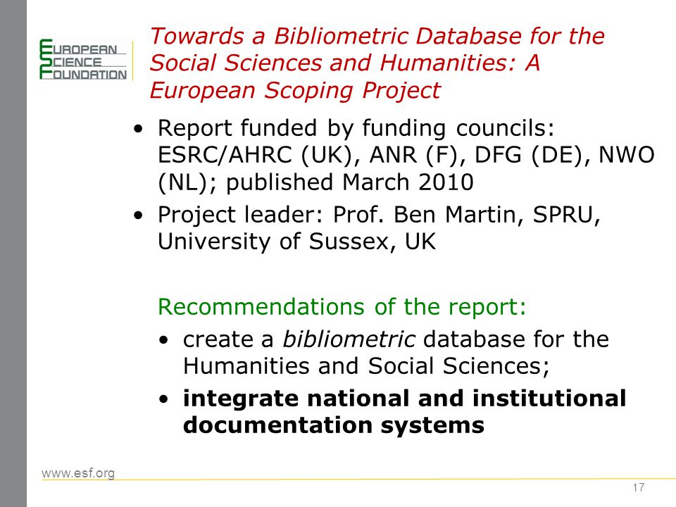 17 Towards a Bibliometric Database for the Social Sciences and Humanities: A European Scoping Project Report funded by funding councils: ESRC/AHRC (UK
