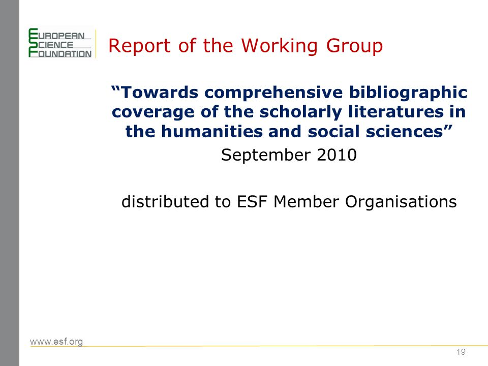www.esf.org 19 Report of the Working Group Towards comprehensive bibliographic coverage of the scholarly literatures in the humanities and social scie