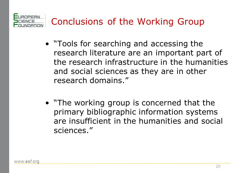 www.esf.org 20 Conclusions of the Working Group Tools for searching and accessing the research literature are an important part of the research infras